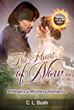 The Heart of Now: Regency Mystery Romance (Fire In My Heart Series Book 1)
