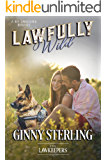 Lawfully Wild: Inspirational Christian Contemporary (Strong Hero, Soul Mate): A K-9 Lawkeeper Romance