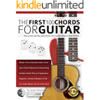 The First 100 Chords for Guitar: How to Learn and Play Guitar Chords: The Complete Beginner Guitar Method (Essential… book cover