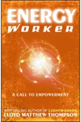 Energyworker: A Call to Empowerment Kindle Edition