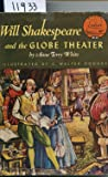 Will Shakespeare and the Globe Theater; (World landmark books,   W-21)