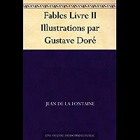Fables Livre II Illustrations par Gustave Doré (French Edition)