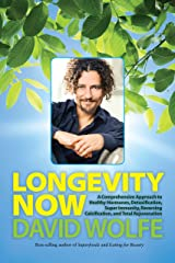 Longevity Now: A Comprehensive Approach to Healthy Hormones, Detoxification, Super Immunity, Reversing Calcification, and Total Rejuvenation Hardcover