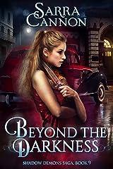 Beyond The Darkness (The Shadow Demons Saga Book 9) Kindle Edition