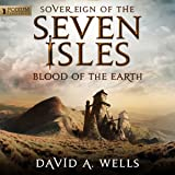 Blood of the Earth: Sovereign of the Seven Isles, Book 4