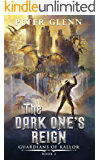 The Dark One's Reign (Guardians of Kallor Book 2)