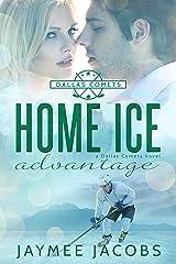 Home Ice Advantage (The Dallas Comets Book 2) Kindle Edition