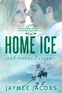 Home Ice Advantage (The Dallas Comets Book 2)