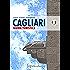 Cagliari - Guida turistica: 5 (Gioielli di Sardegna - Viaggi)