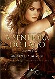 A Senhora do Lago: Volume I (THE WITCHER: A Saga do Bruxo Geralt de Rívia)