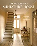 Big Book of a Miniature House: Create and Decorate a House, Room by Room