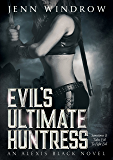 Evil's Ultimate Huntress: An Alexis Black Novel: Book Two