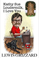 Kathy Sue Loudermilk, I Love You: A good beer joint is hard to find and other facts of life Kindle Edition
