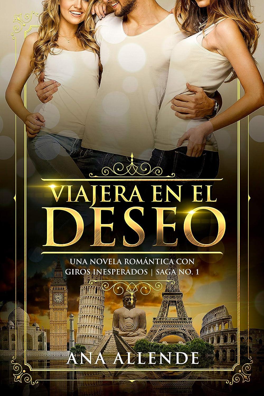 Viajera En El Deseo (Libro 1): Una novela romántica con giros ...