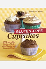 Gluten-Free Cupcakes: 50 Irresistible Recipes Made with Almond and Coconut Flour Paperback