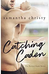 Catching Caden (The Perfect Game) Kindle Edition