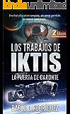 Los Trabajos de Iktis: La puerta de Caronte - Una Ópera Espacial - Versión Revisada y Actualizada. (Spanish Edition)