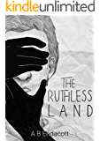 The Ruthless Land (Legends of the Godskissed Continent Book 3)