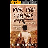 NIÑO, TIGRE y SOLDADO (Acción y aventura): una historia real de superación