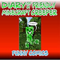 Diary of a Friendly Minecraft Creeper