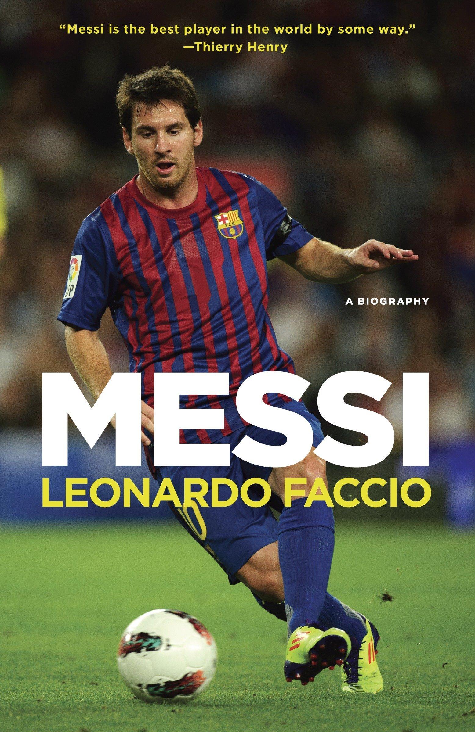 40af9300405 Amazon.com: Messi: A Biography (9780345802699): Leonardo Faccio: Books