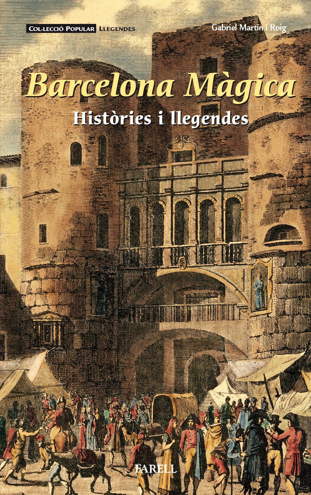 Barcelona Màgica: 34 (Popular Llegendes): Amazon.es: Martín Roig, Gabriel: Libros