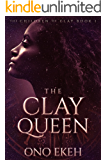 The Clay Queen (The Children of Clay Book 1)