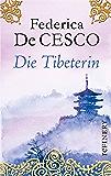 Die Tibeterin: Roman-Bestseller voller Sinnlichkeit und mitreißender Dramatik (Die Tibet-Romane 1)