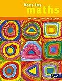 Vers les maths Maternelle Moyenne Section : Une progression vers les mathématiques à l'école maternelle