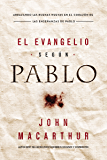El Evangelio según Pablo (Spanish Edition)