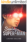 Saving the Super-man: mm romance, #1 (Kazuki & Evan)
