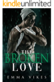 The Broken Love: A Second Chance And Secret Baby Romance (The Hudson Brothers Book 2)