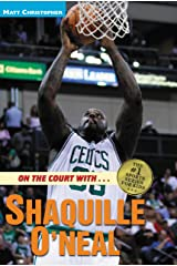 On the Court with ... Shaquille O'Neal (Athlete Biographies) Kindle Edition