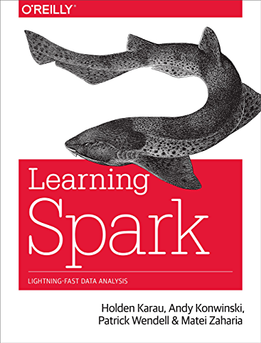 Learning Spark: Lightning-Fast Big Data Analysis
