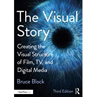 The Visual Story: Creating the Visual Structure of Film, TV, and Digital Media