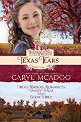 Texas Tears: Cross Timbers Romance Family Saga Book 3 (Thanksgiving Books & Blessings Collection Two 1) Kindle Edition