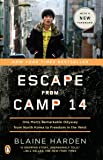 Escape from Camp 14: One Man's Remarkable Odyssey