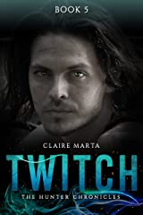 Twitch - The Hunter Chronicles Book 5 Kindle Edition