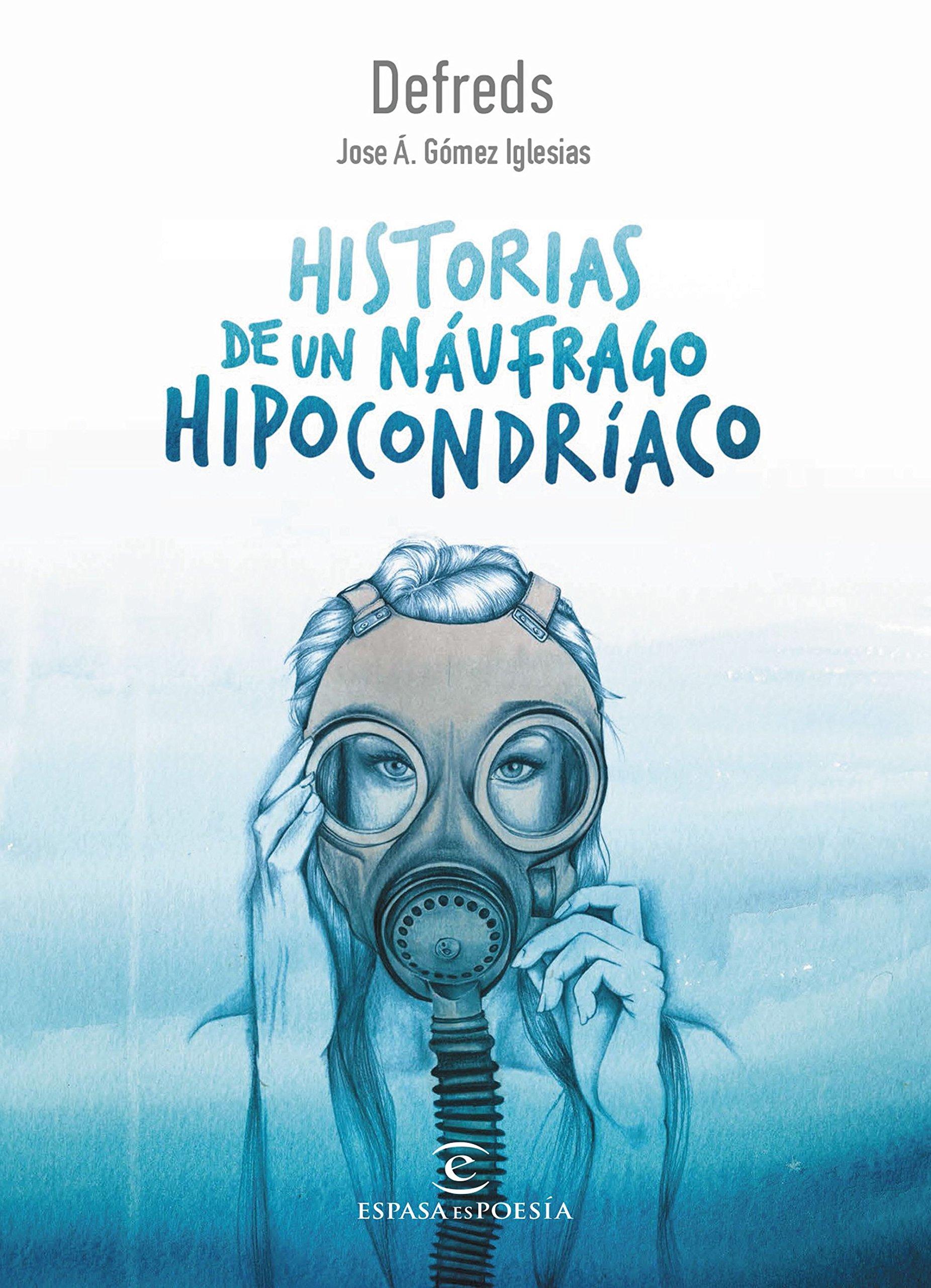 Historias de un náufrago hipocondríaco ESPASAesPOESÍA: Amazon.es ...