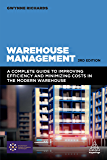Warehouse Management: A Complete Guide to Improving Efficiency and Minimizing Costs in the Modern Warehouse