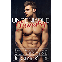 Undeniable Chemistry: Sweet Home Alabama Collection (An Unforgettable Romance Saga Book 1)