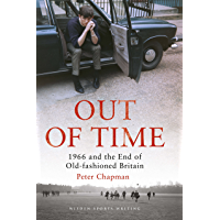 Out of Time: 1966 and the End of Old-Fashioned Britain (Wisden Sports Writing)