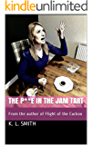 The P**e in the Jam Tart: From the author of Flight of the Cuckoo