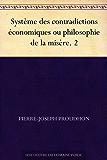 Système des contradictions économiques ou philosophie de la misère. 2