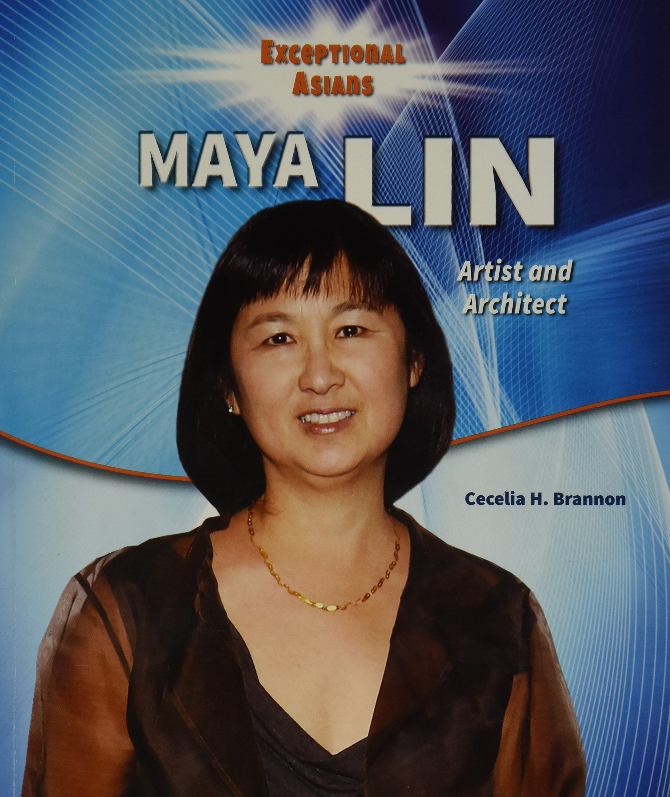 Maya Lin: Artist and Architect (Exceptional Asians)