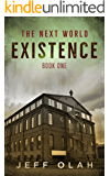 The Next World - EXISTENCE - Book 1 (A Post-Apocalyptic Thriller) (English Edition)