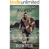 Swein: The Danish King: England: The Second Viking Age (The Earls of Mercia Side Stories Book 2)