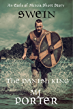 Swein: The Danish King (The Earls of Mercia)