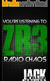 Zombie Radio 3: Radio Chaos