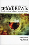 Wild Brews: Beer Beyond the Influence of Brewer's Yeast (English Edition)